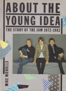 The Jam Book - About The Young Idea by Mike Nicholls