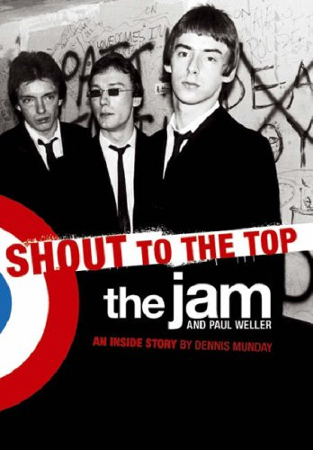The Jam Book - Shout To The Top by Dennis Munday