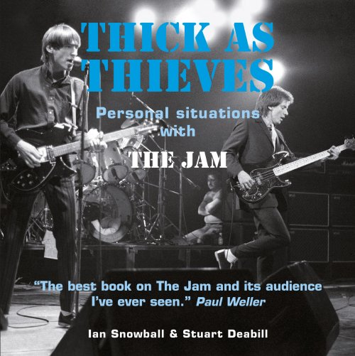 The Jam Book - Thick As Thieves by Ian Snowball & Stuart Deabill
