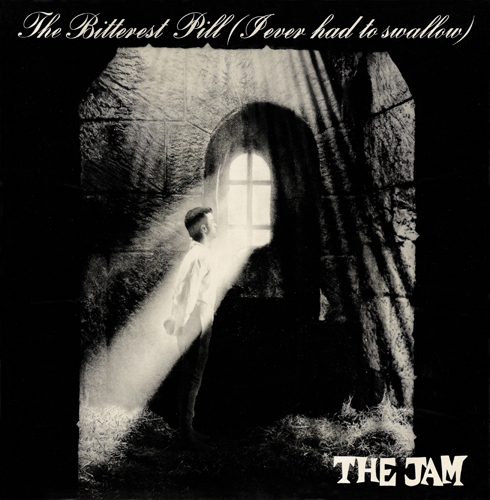 The Jam single The Bitterest Pill (I Ever Had To Swallow), front cover